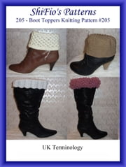 205- Boot Toppers Crochet Patterns #205 ebook by ShiFio's Patterns