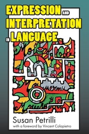 Expression and Interpretation in Language ebook by Susan Petrilli,Vincent Colapietro