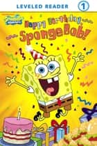 Happy Birthday, SpongeBob! (SpongeBob SquarePants) ebook by Nickelodeon Publishing