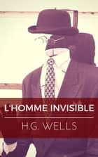 L'Homme invisible ebook by H.g. Wells