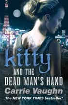 Kitty and the Dead Man's Hand ebook by Carrie Vaughn