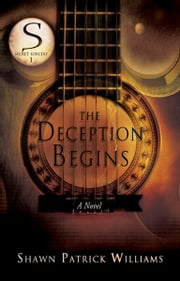 The Deception Begins (Secret Sorcery): A Novel ebook by Shawn Patrick Williams