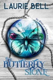 The Butterfly Stone - The Stones of Power ebook by Laurie Bell