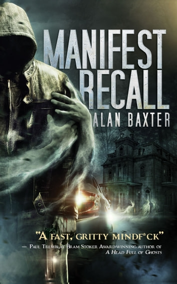 Manifest Recall ebook by Alan Baxter
