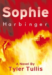 Sophie - Harbinger ebook by Tyler Tullis