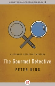 The Gourmet Detective ebook by Peter King