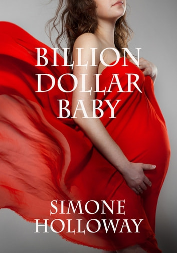 Billion Dollar Baby (Book 2, Part 4) ebook by Simone Holloway