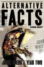 Alternative Facts ebook by Cavan Scott