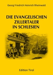 Die evangelischen Zillertaler in Schlesien ebook by Kobo.Web.Store.Products.Fields.ContributorFieldViewModel