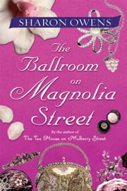 The Ballroom on Magnolia Street ebook by Sharon Owens