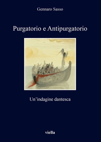 Purgatorio e Antipurgatorio - Un'indagine dantesca ebook by Gennaro Sasso