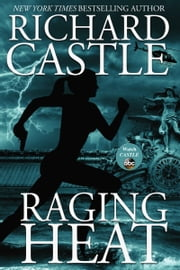 Raging Heat - Nikki Heat Book 6 ebook by Richard Castle