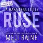A Harmless Little Ruse audiobook by Meli Raine