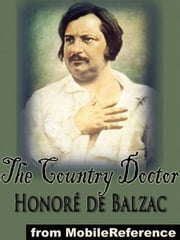 The Country Doctor (Mobi Classics) ebook by Honore de Balzac,Ellen Marriage (Translator),Clara Bell (Translator)