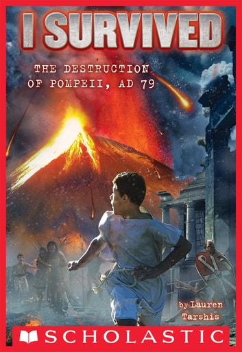 I Survived the Destruction of Pompeii, AD 79 (I Survived #10) ebook by Lauren Tarshis