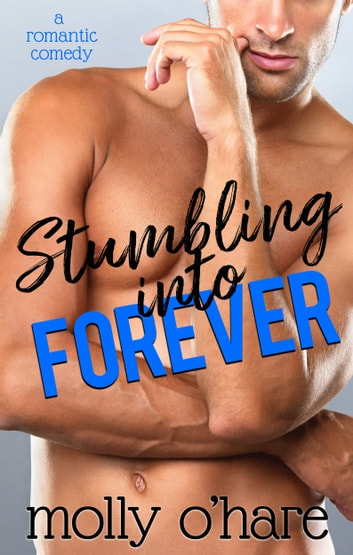 Stumbling Into Forever ebook by Molly O'Hare