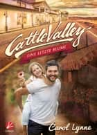 Cattle Valley: Eine letzte Blume eBook by Carol Lynne, Jilan Greyfould
