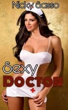 Sexy Doctor ebook by Nicky Sasso