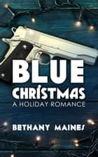 Blue Christmas ebook by Bethany Maines