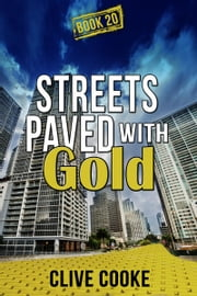Book 20- Streets Paved with Gold ebook by Clive Cooke