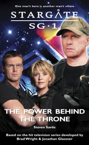 Stargate SG1-15: The Power Behind the Throne ebook by Steve Saville
