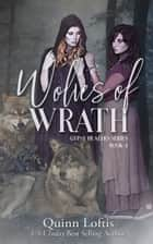 Wolves of Wrath ebook by Quinn Loftis