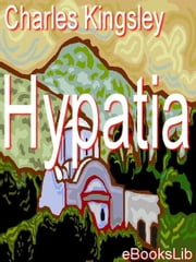 Hypatia ebook by Kingsley, Charles