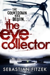 The Eye Collector - A gripping, chilling psychological thriller ebook by Sebastian Fitzek