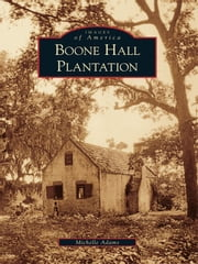 Boone Hall Plantation ebook by Michelle Adams