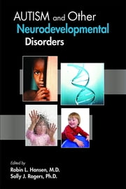 Autism and Other Neurodevelopmental Disorders ebook by Robin L. Hansen,Sally J. Rogers
