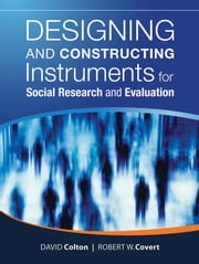 Designing and Constructing Instruments for Social Research and Evaluation ebook by David Colton,Robert W. Covert