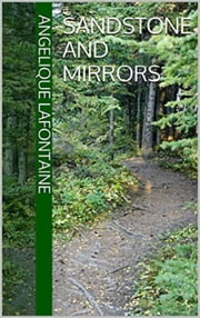 Sandstone and Mirrors ebook by Angelique LaFontaine