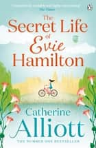 The Secret Life of Evie Hamilton eBook by Catherine Alliott