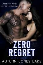 Zero Regret - Zero and Lilly, Part Two ebook by Autumn Jones Lake
