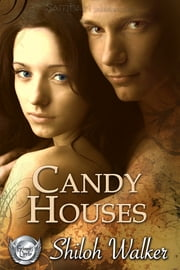 Candy Houses ebook by Shiloh Walker