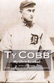 My Life in Baseball - The True Record ebook by Ty Cobb,Al Stump,Charles C. Alexander
