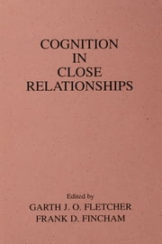 Cognition in Close Relationships ebook by