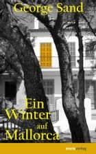 Ein Winter auf Mallorca ebook by George Sand, Kerstin Adam