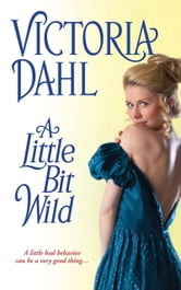 A Little Bit Wild ebook by Victoria Dahl