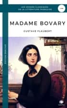 Madame Bovary (Edition Enrichie) ebooks by Gustave Flaubert, ShandonPress