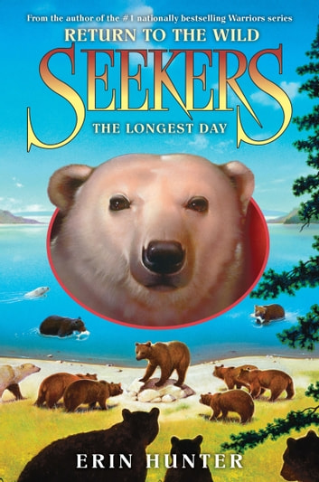 Seekers: Return to the Wild #6: The Longest Day ebook by Erin Hunter