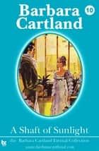 10 A Shaft of Sunlight ebook by Barbara Cartland