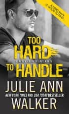 Too Hard to Handle ebook by Julie Ann Walker