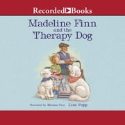 Madeline Finn and the Therapy Dog audiobook by Lisa Papp
