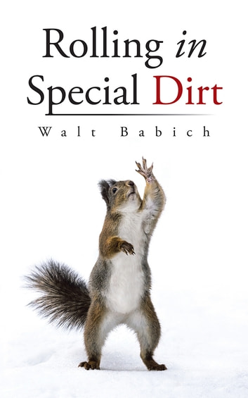 Rolling in Special Dirt ebook by Walt Babich