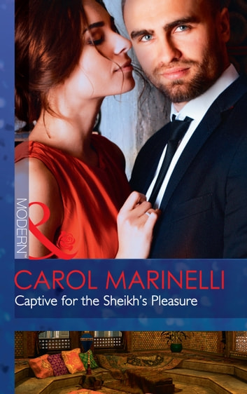 Captive For The Sheikh's Pleasure (Mills & Boon Modern) (Ruthless Royal Sheikhs, Book 1) 電子書 by Carol Marinelli