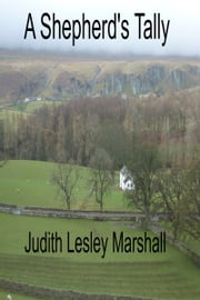 A Shepherd's Tally ebook by Judith Lesley Marshall