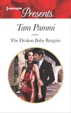 The Drakon Baby Bargain - A passionate story of scandal, pregnancy and romance ebook by Tara Pammi