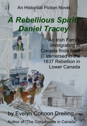 A Rebellious Spirit: Daniel Tracey ebook by Evelyn Dreiling