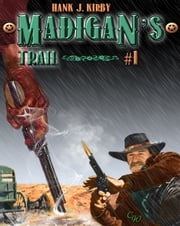 Madigan's Trail ebook by Hank J. Kirby